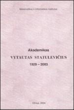 Akademikas Vytautas Statulevičius, 1929–2003: [bibliografijos rodyklė]. – Vilnius, 2004. Knygos viršelis