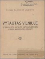 Vytautas Vilniuje : dvylikos metų Lietuvos nepriklausomybės atgijimo sukaktuvėms paminėti. − Kaunas, 1930. Knygos viršelis