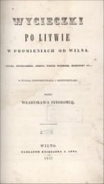 Syrokomla, Władysław. Wycieczki po Litwie w  promieniach od Wilna. -  Wilno, 1857. Titulinis puslapis