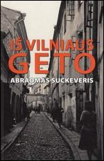 Suckeveris, Arbaomas. Iš Vilniaus geto. – Vilnius, 2011. Knygos viršelis