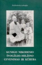 Kunigo Nikodemo Švogžlio-Milžino gyvenimas ir kūryba. – Kaunas, 2001. – Knygos viršelis
