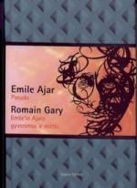 E. Ajar. Pseudo; R. Gary. Emile'io Ajaro gyvenimas ir mirtis. – Vilnius, 2012. Knygos viršelis