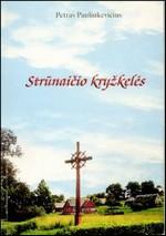 Pauliukevičius, Petras. Strūnaičio kryžkelės. - Švenčionys, 2002. Knygos viršelis