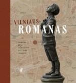 Vilniaus Romanas: Romaino Gary vilnietiško gyvenimo epizodai. – Vilnius, 2014. Knygos viršelis