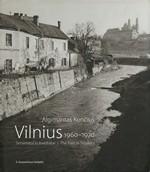 Kunčius Algimantas. Vilnius, 1960-1970: senamiesčio kvadratai. - Vilnius, 2007. Knygos viršelis