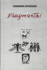 Gutauskas, Leonardas. Fragmentai : trumpoji proza. - Vilnius, 2013. Knygos viršelis
