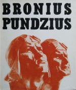 Budrys, Stasys. Bronius Pundzius. –  Vilnius, 1969. Knygos viršelis