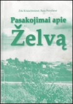 Kriaučiūnienė, Zita, Povylienė, Rasa. Pasakojimai apie Želvą. – Ukmergė, 2005. Knygos viršelis