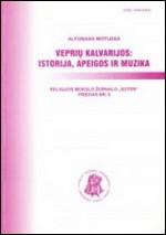 Motuzas, Alfonsas. Veprių Kalvarijos: istorija, apeigos ir muzika. – Kaunas, 2005. Knygos viršelis