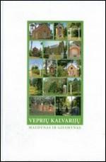 Veprių Kalvarijų maldynas ir giesmynas. – Kaunas, 2007.  Knygos viršelis