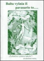 Balta vyšnia iš pavasario to... – Ukmergė, 2004. Knygos viršelis
