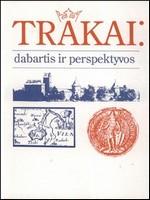 Trakai: dabartis ir perspektyvos. – Vilnius, 1995. Knygos viršelis