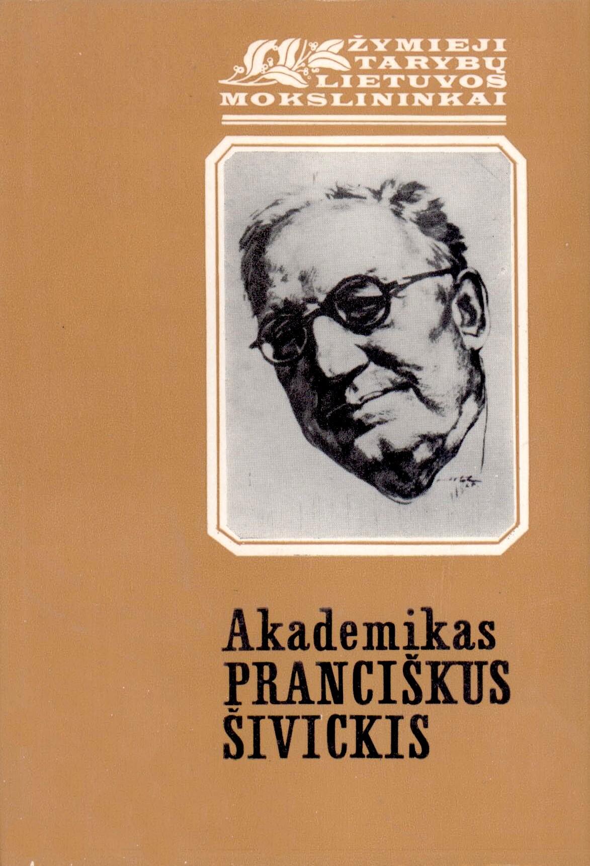 Akademikas Pranciškus Šivickis: [straipsnių rinkinys]. – Vilnius, 1980. Knygos viršelis