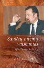 Strakšys, Adolfas. Saulėtų sutemų vaiskumas: apie Žmogų ir Laiką. – Vilnius, 2014. Knygos viršelis