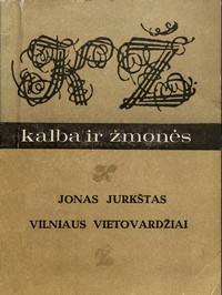 Jurkštas, Jonas. Vilniaus vietovardžiai. - Vilnius, 1985. Knygos viršelis