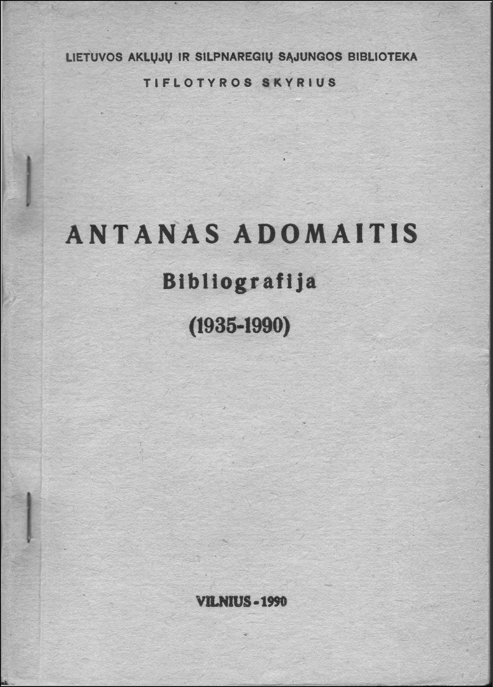 Antanas Adomaitis: bibliografija, 1935–1990. – Vilnius, 1990. Knygos viršelis