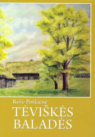 Rožė Poškienė. Tėviškės baladės. – Vilnius, 2012. Knygos viršelis