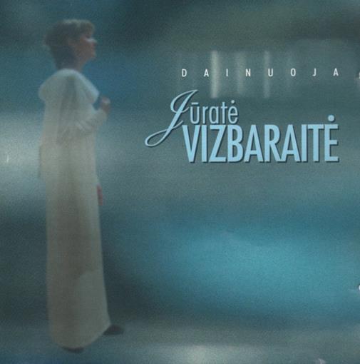 Dainuoja Jūratė Vizbaraitė [Garso įrašas: [albumas]. – Vilnius, 2001. Viršelis