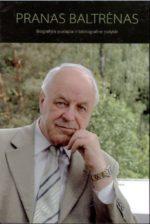 Pranas Baltrėnas. Biografijos puslapiai ir bibliografinė rodyklė. - Vilnius, 2010. Knygos viršelis