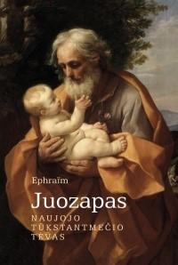 Ephraïm. Juozapas: naujojo tūkstantmečio tėvas. – Vilnius, [2011]. Knygos viršelis