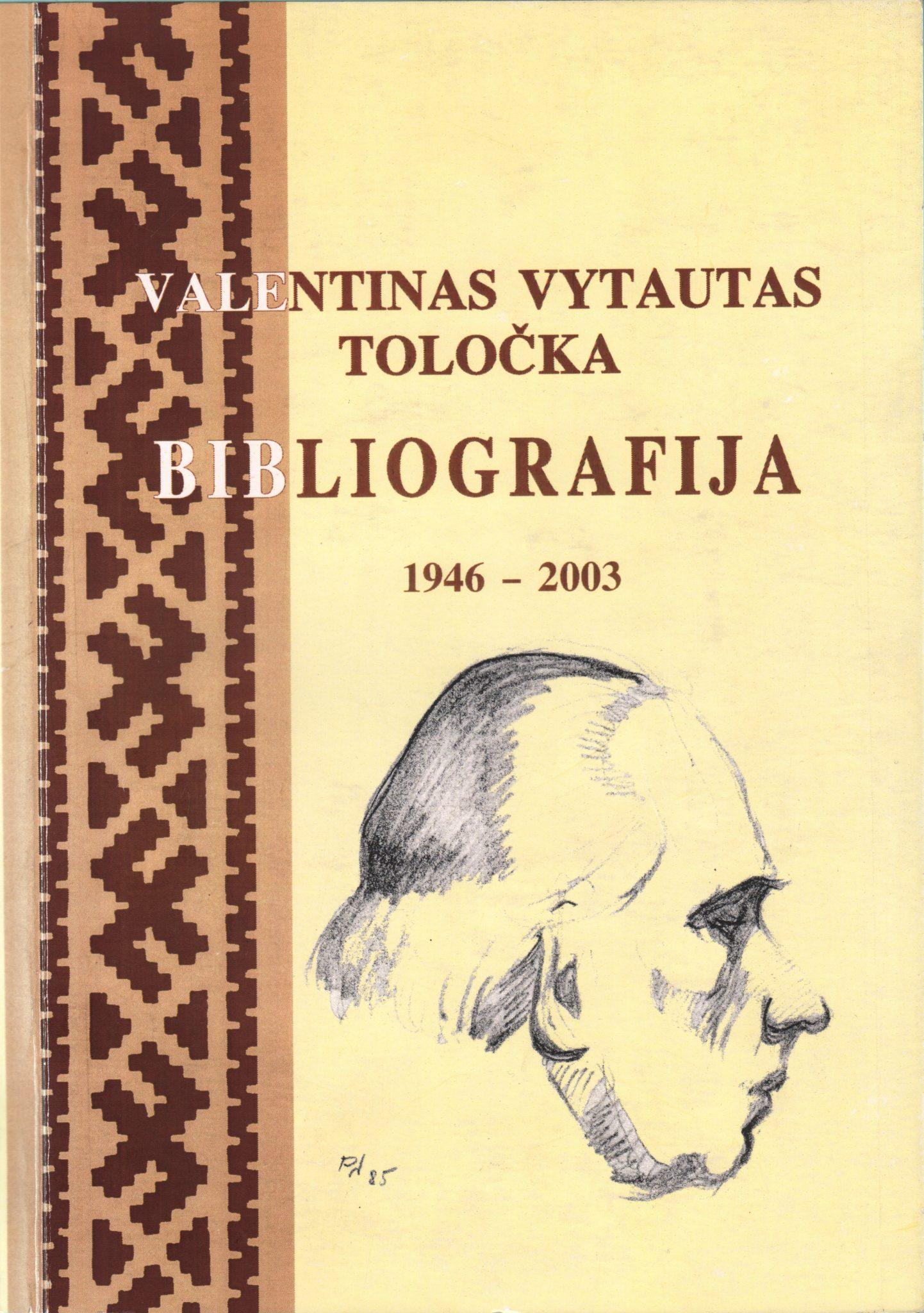 V. V. Toločka: bibliografija, 1946–2003. – Vilnius, 2004. Knygos viršelis.