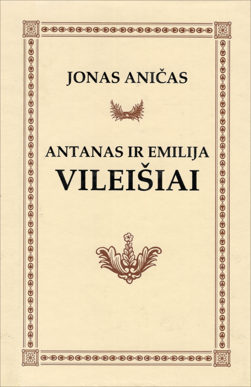 Aničas, Jonas. Antanas ir Emilija Vileišiai: gyvenimo ir veiklos bruožai. – Vilnius, 1999. Knygos viršelis