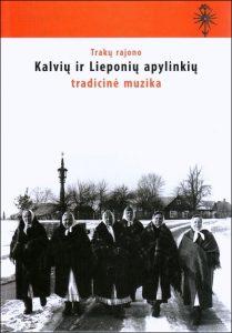 Trakų rajono Kalvių ir Lieponių apylinkių tradicinė muzika. – Vilnius, 2008. Knygos viršelis