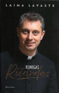 Lavaste, Laima. Kunigas Ričardas. – Vilnius, 2021. Knygos viršelis