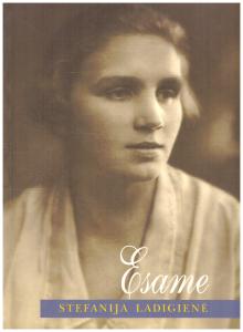 Esame: Stefanija Ladigienė: dienoraštis, atsiminimai, laiškai, publikacijos. – Vilnius, 2003. Knygos viršelis